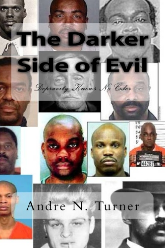 The Darker Side of Evil was written to debunk the myth that Black serial killers do not exist. The book not only puts that erroneous assumption to rest but examines the media's unwillingness to report the heinous activities of these predators.